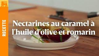 Nectarines au caramel à l'huile d'olive et romarin