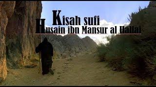 Download lagu Kisah Sufi Husain ibn Mansur al Hallaj MP3