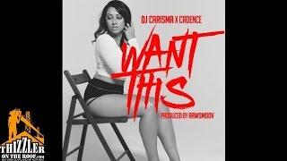 DJ Carisma x Cadence - Want This [Prod. RawSmoov] [Thizzler.com]
