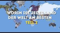 Worin ist jedes Land der Welt am besten? Teil 2