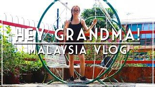 HEY GRANDMA! | MALAYSIA VLOG #2
