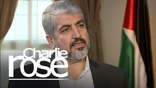 Khaled Meshaal on the Conflict with Israel | Charlie Rose