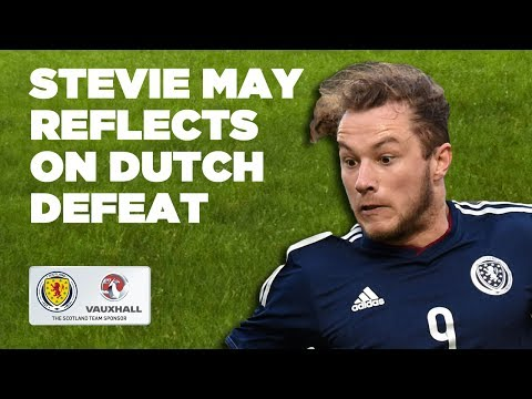 Stevie May reflects on Dutch defeat