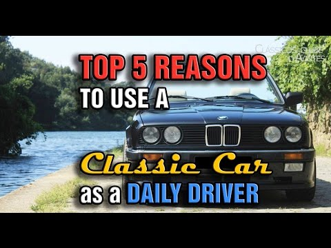 Top 5 Reasons why you should daily a CLASSIC CAR