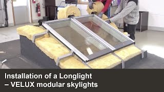 Installation of a Longlight | VELUX modular skylights