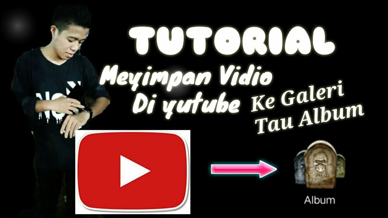 Totorial mengaplod vidio di yutup ke galeri vidio - YouTube