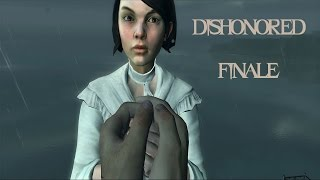 Dishonored (FINALE) - THE TRUE RULER IS CROWNED