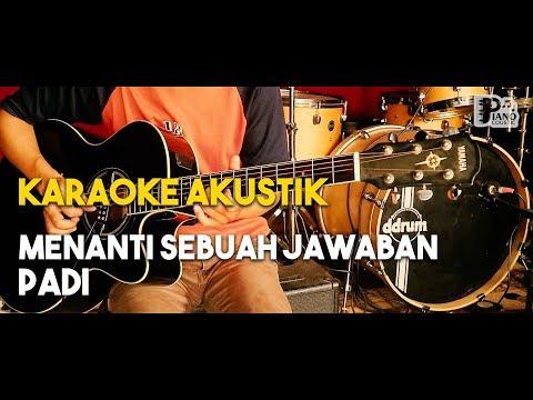 (Pianocoustic) Padi - Menanti Sebuah Jawaban Akustik Gitar Karaoke HD Lirik Tanpa Vocal