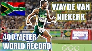 WAYDE VAN NIEKERK || MAKING A WORLD RECORD - MEN'S 400 METERS