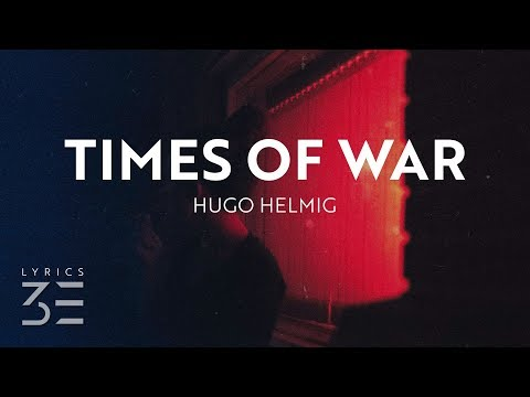 Hugo Helmig - Times of War (Lyrics)
