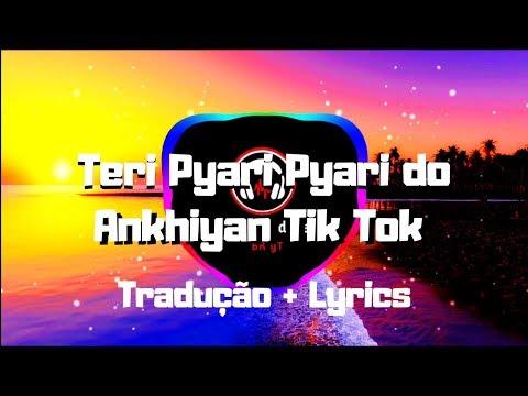 Teri Pyari Pyari Do Akhiyan Tik Tok Tradução + Lyrics