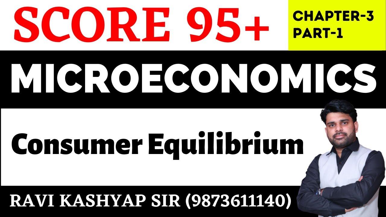 Consumer Equilibrium Chapter-3,[Part-1],Utility