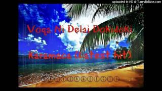 Voqa Ni Delai Dokidoki - Karamaca [Fijian Music 2015]