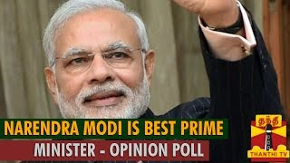 Narendra Modi is Best Prime Minister : India Today Group and Cicero Opinion Poll...-Thanthi TV