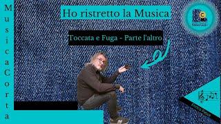 """Johann Sebastian Bach, Toccata e Fuga in re min. BWV 565. """"Parte L"""