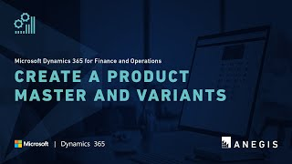 Dynamics 365 Operations: Create a Product Master and Variants