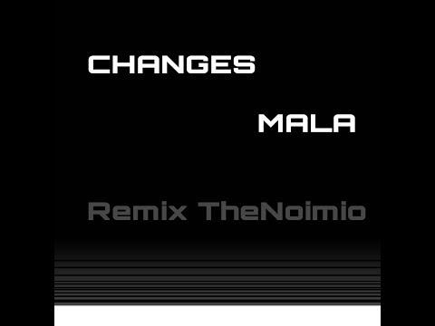 Changes - Mala (TheNoimio Remix)