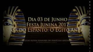 Festa Junina 2017 - O Retorno de Anúbis