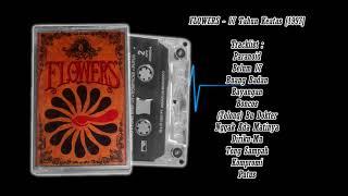 FLOWERS - 17 Tahun ke Atas [1997]