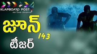 June 143 Movie Teaser | Latest Telugu Movie Trailers - KlapboardPost.com