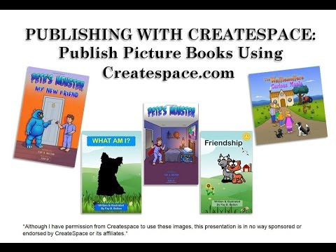 How to Self Publish a Children's Picture Book Using Createspace
