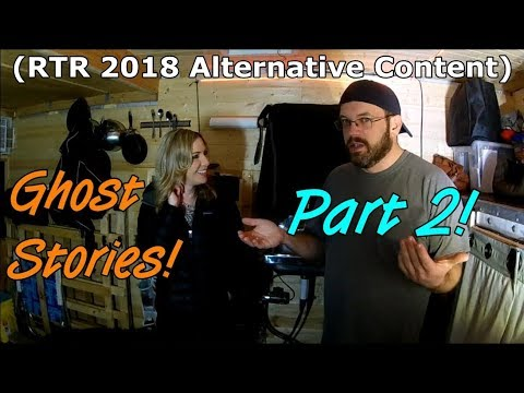 Ghost Stories! (RTR 2018 Alternative Content) VAN/RV LIFE