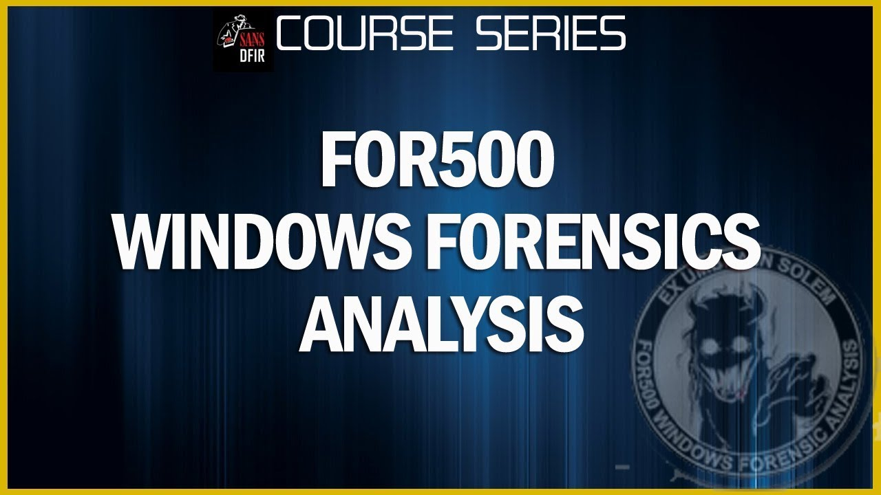 FOR500: Windows Forensics Analysis