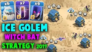 Ice Golem Witch Bat Strategy 2019! 6 Ice Golem 9 Witch 7 Bat Spell Try New TH12 War 3star Attack