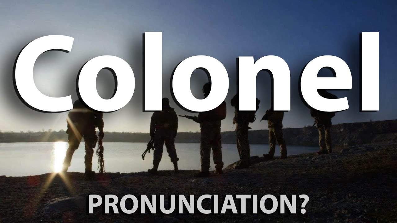 How to Pronounce Colonel? (CORRECTLY)