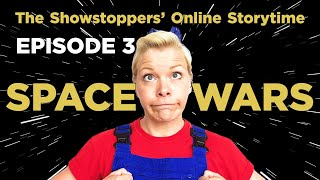 The Showstoppers' Online Storytime Episode 3 - The Space Wars!