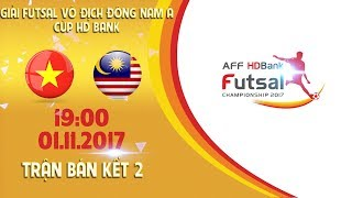 full  viet nam vs malaysia  ban ket 2 - giai futsal vo dich dong nam a cup hdbank 2017