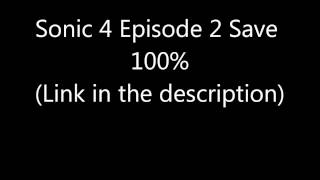 Sonic 4 Episode II Save 100%(Included Episode Metal!)