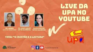 Live da UPA - O Cristão e a leitura