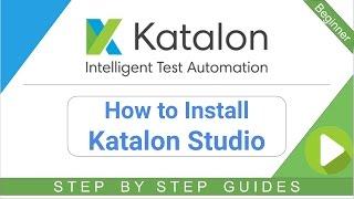 How to Install Katalon Studio?