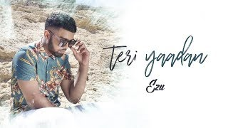 Ezu | Teri Yaadan | Official | VIP Records | Latest Punjabi Song 2018