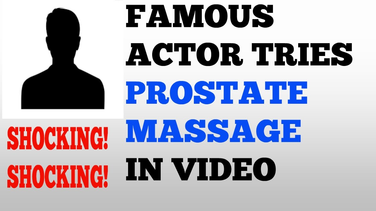 Prostate Massage-Watch  Famous Actor Have His Prostate Massaged In This Video!