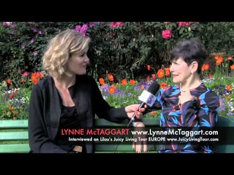 Lynne McTaggart: Intention, quantum physics, the bond - Bridging the science and spirituality
