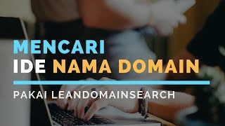 Cara Mudah Mencari Ide Nama Domain Pakai LeanDomainSearch