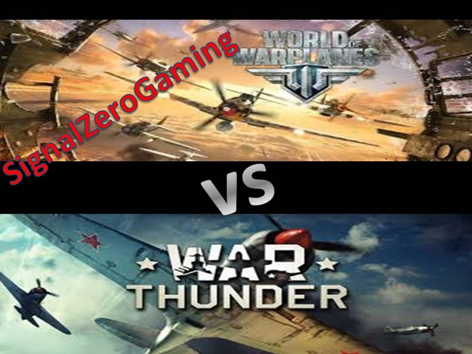 war thunder or world of warplane