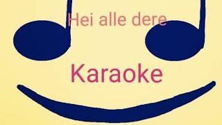 Hei alle  dere... karaoke