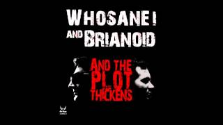Whosane! & Brianoid - And The Plot Thickens (Original Mix)