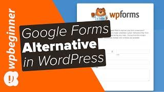 Best Google Forms Alternative for WordPress