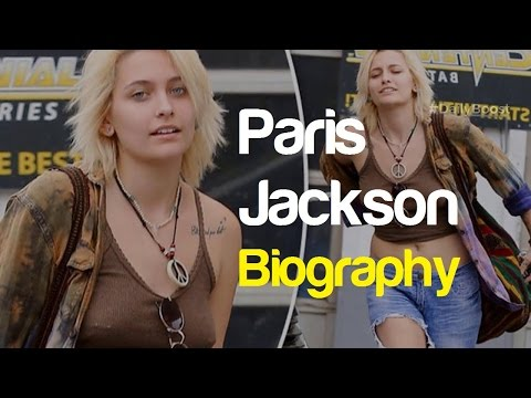 Paris Jackson Biography★Facts★Age★Weight★Height★Net Worth★Bra Size★ Affairs & Dating