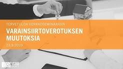 23.9.2019 Varainsiirtoverotuksen muutoksia klo 13:00 - 14:00