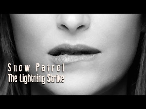 Snow Patrol The Lightning Strike (Tradução) 50 TONS DE CINZA (Fifty Shades of Grey) (Lyrics Video)...