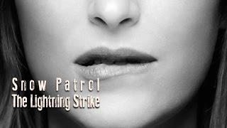 Snow Patrol The Lightning Strike (Tradução) 50 TONS DE CINZA (Fifty Shades of Grey) (Lyrics Video)HD