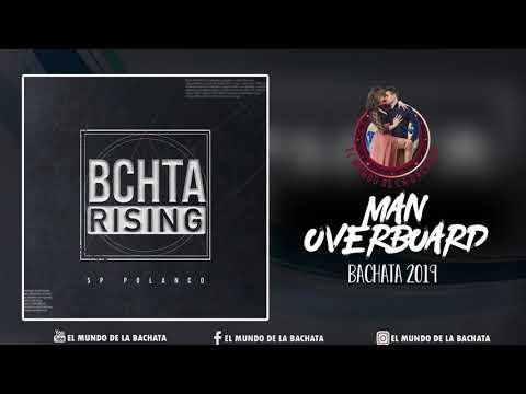 SP Polanco - Man Overboard (feat. Pinto Picasso) - #BACHATA 2019