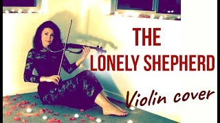 The Lonely Shepherd  - Violin Cover