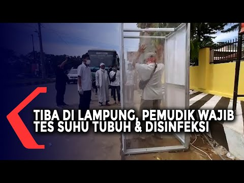 Tiba di Lampung Pemudik Lakukan Tes Suhu Tubuh dan Disinfeksi