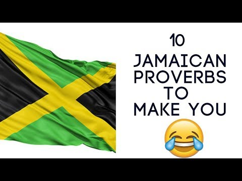 10 Jamaican Proverbs To Make You Laugh Out Loud